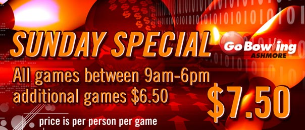 Sunday between 9am - 6pm first game $7.50, every game after only $6.50pp per game!